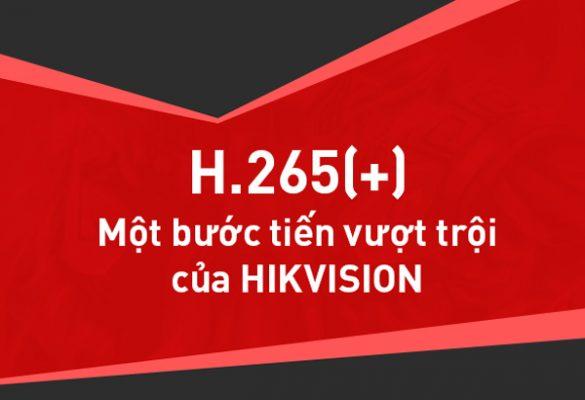 công nghệ h265+ hikvision