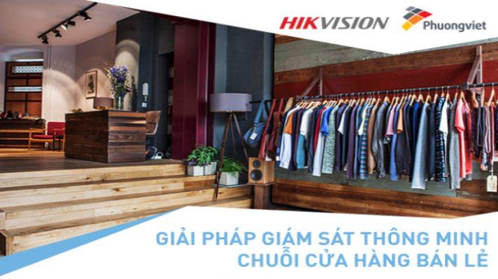 Giải pháp giám sát ngành bán lẻ thông minh từ HIKVISION