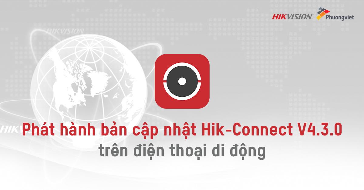 Phát hành bản cập nhật Hik-Connect V4.3.0 trên điện thoại di động
